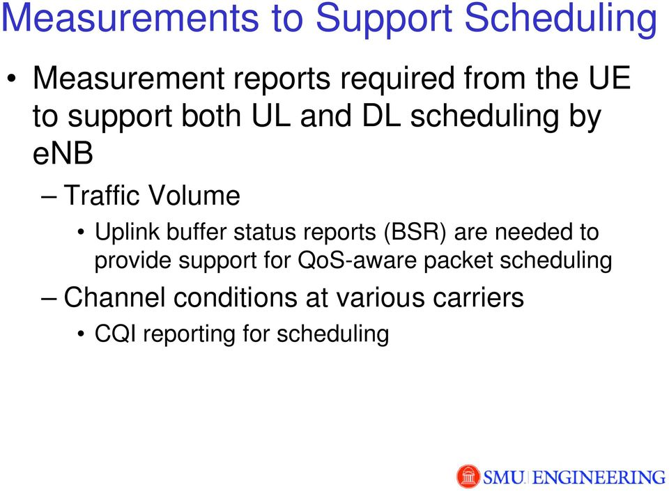 buffer status reports (BSR) are needed to provide support for QoS-aware