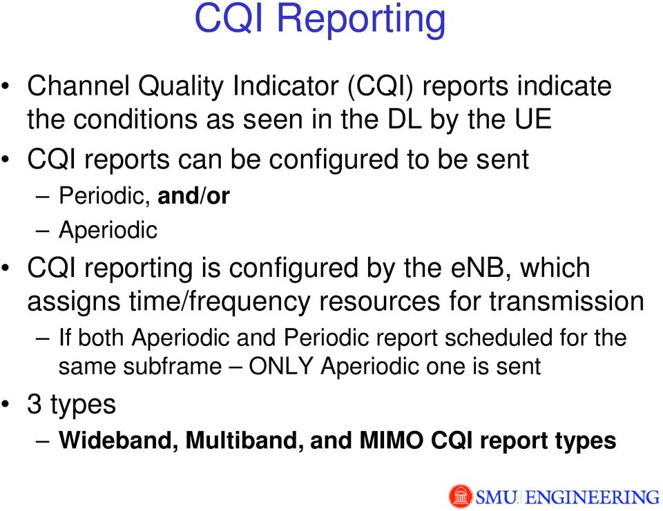 enb, which assigns time/frequency resources for transmission If both Aperiodic and Periodic report
