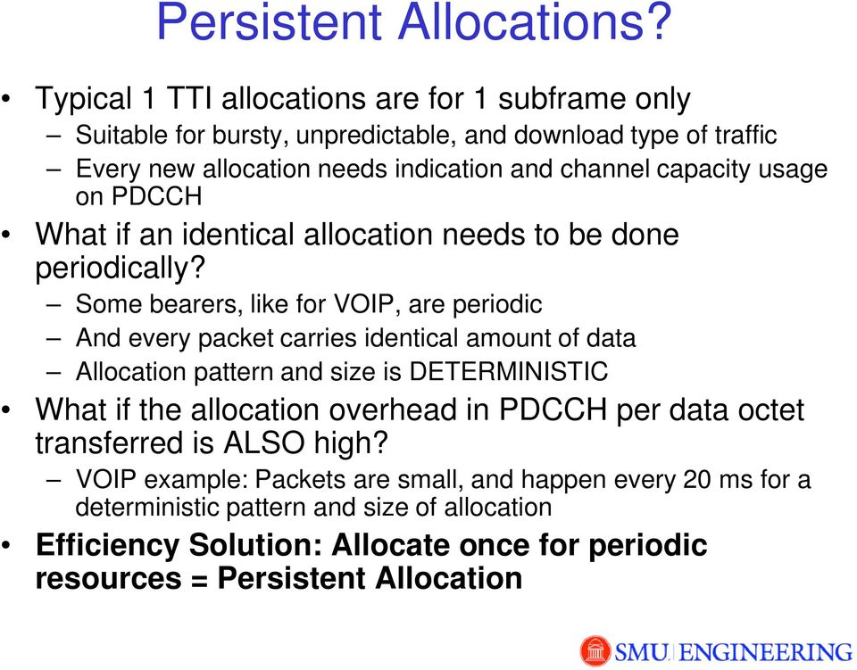 capacity usage on PDCCH What if an identical allocation needs to be done periodically?