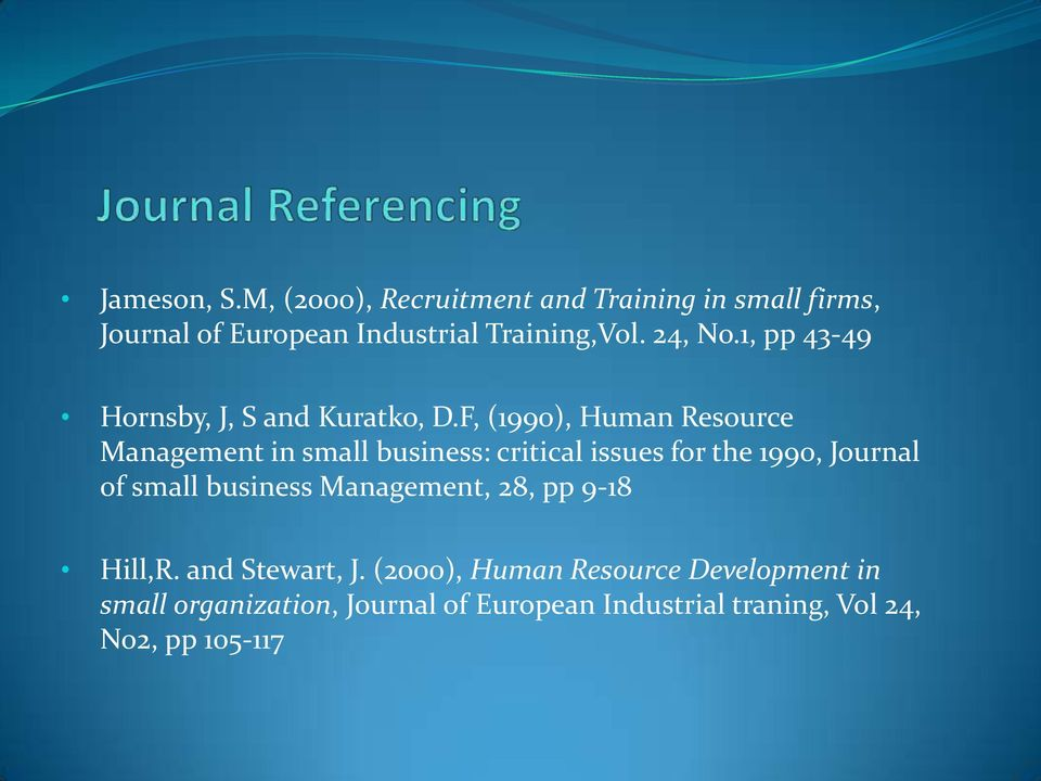 F, (1990), Human Resource Management in small business: critical issues for the 1990, Journal of small