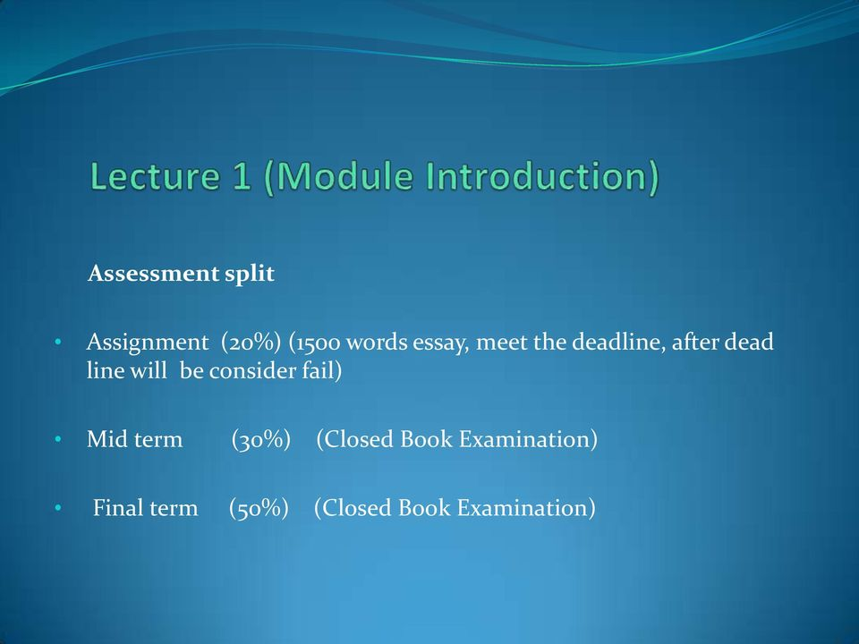 be consider fail) Mid term (30%) (Closed Book