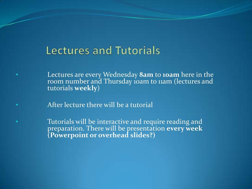 will be a tutorial Tutorials will be interactive and require reading and