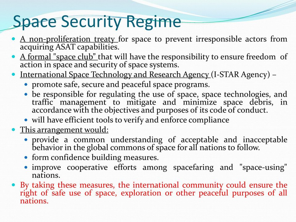 International Space Technology and Research Agency (I-STAR Agency) promote safe, secure and peaceful space programs.