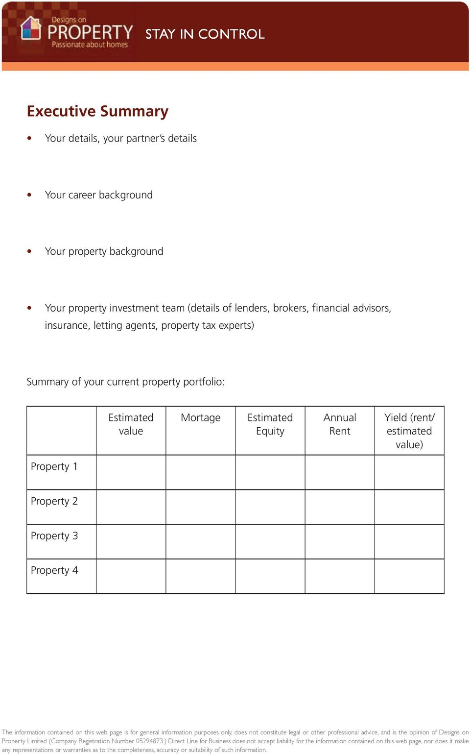 insurance, letting agents, property tax experts) Summary of your current property portfolio: