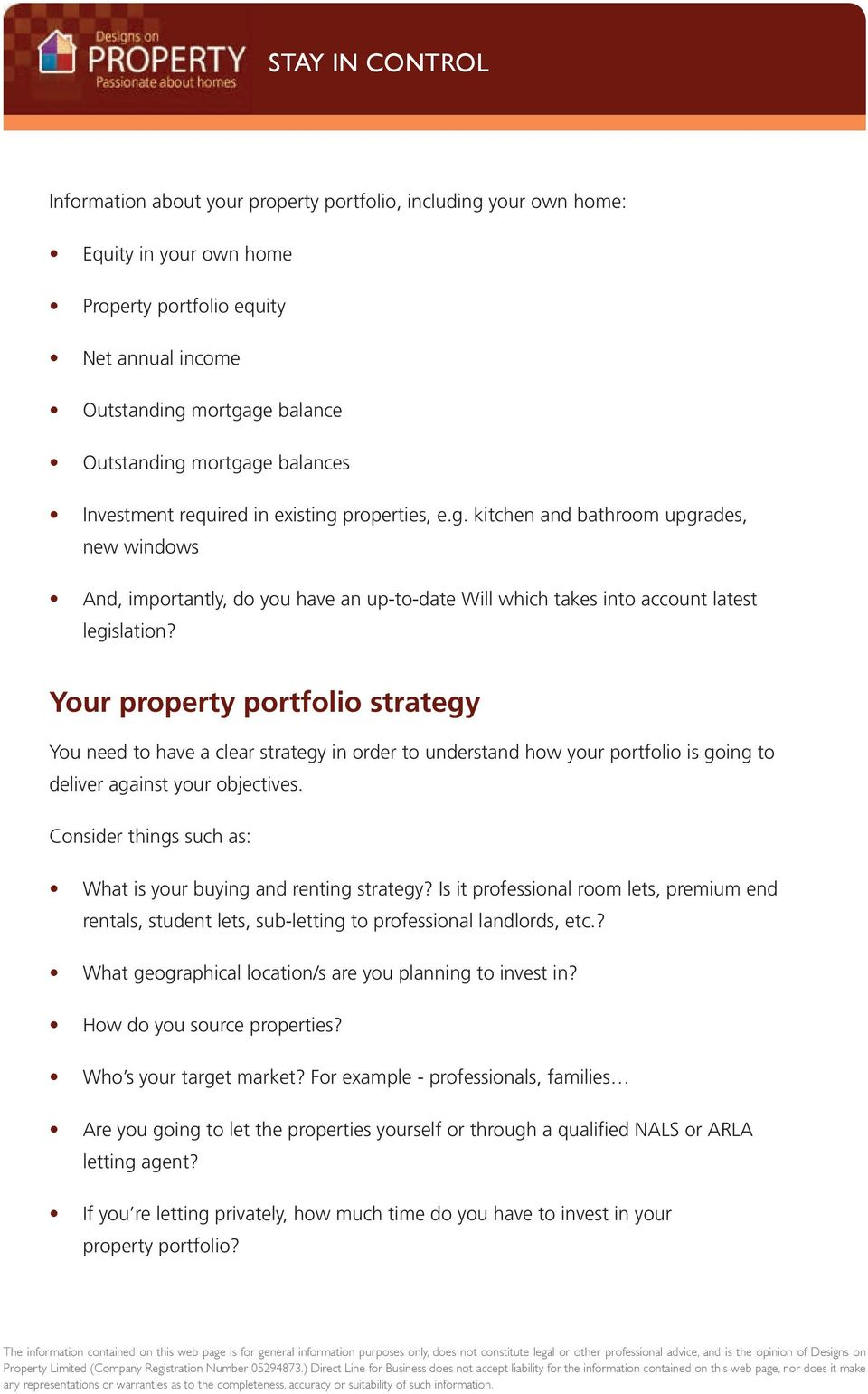 Your property portfolio strategy You need to have a clear strategy in order to understand how your portfolio is going to deliver against your objectives.