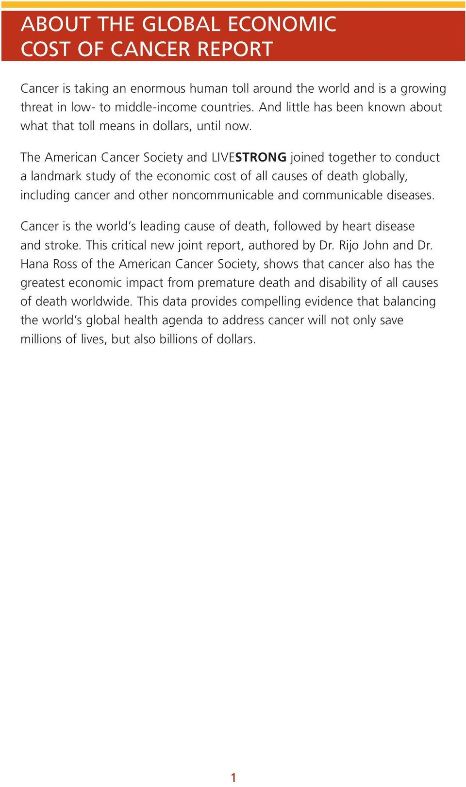 The American Cancer Society and LIVESTRONG joined together to conduct a landmark study of the economic cost of all causes of death globally, including cancer and other noncommunicable and