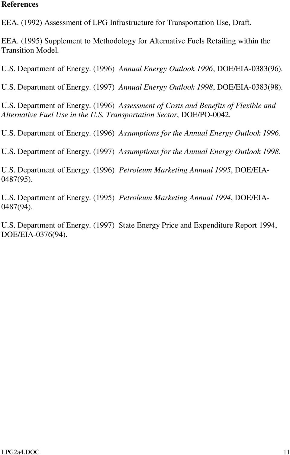 S. Transportation Sector, DOE/PO-0042. U.S. Department of Energy. (1996) Assumptions for the Annual Energy Outlook 1996. U.S. Department of Energy. (1997) Assumptions for the Annual Energy Outlook 1998.