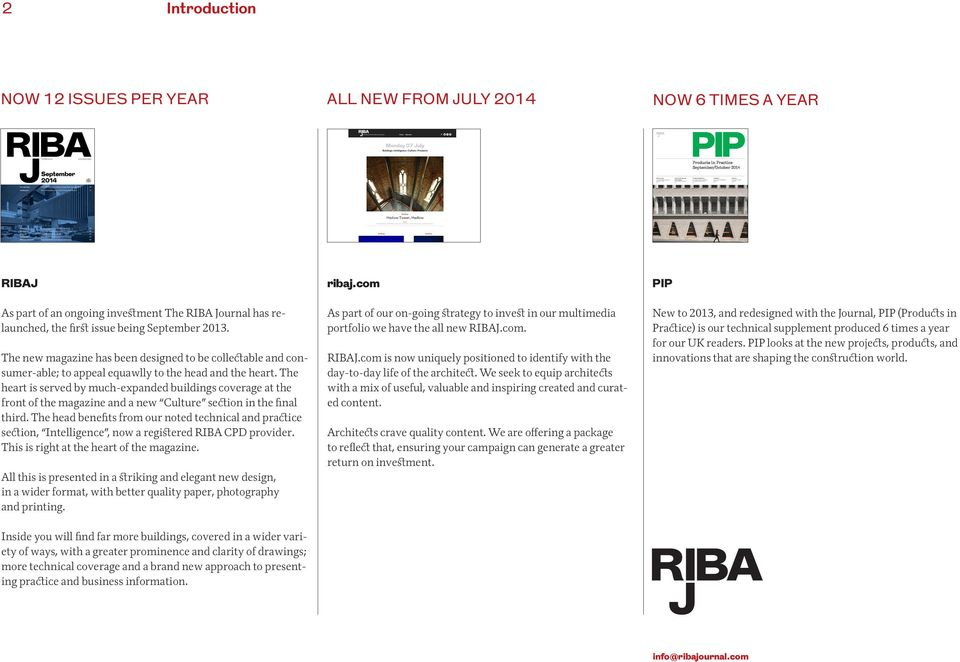 October 2014 RIBAJ ribaj.com PIP As part of an ongoing investment The RIBA Journal has relaunched, the first issue being September 2013.