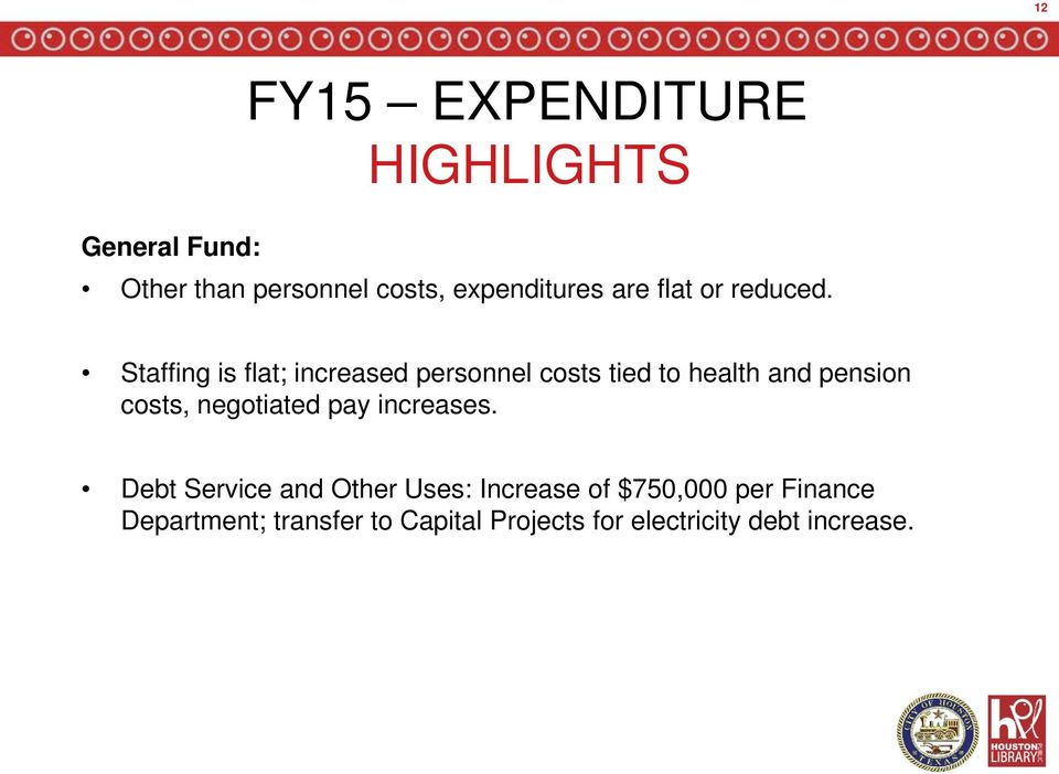 Staffing is flat; increased personnel costs tied to health and pension costs,