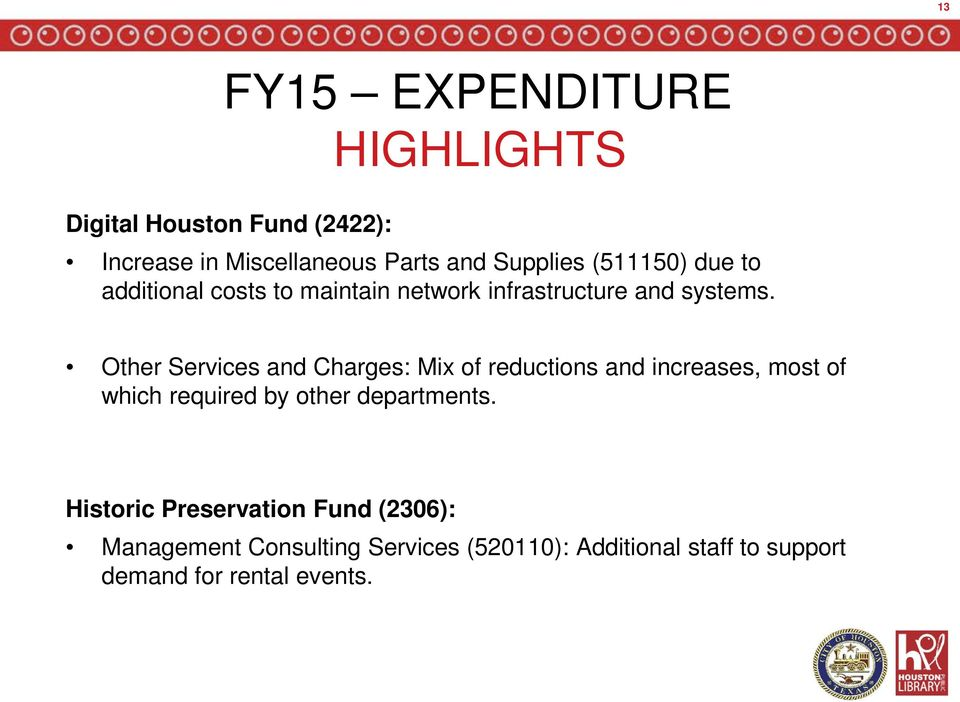 Other Services and Charges: Mix of reductions and increases, most of which required by other departments.