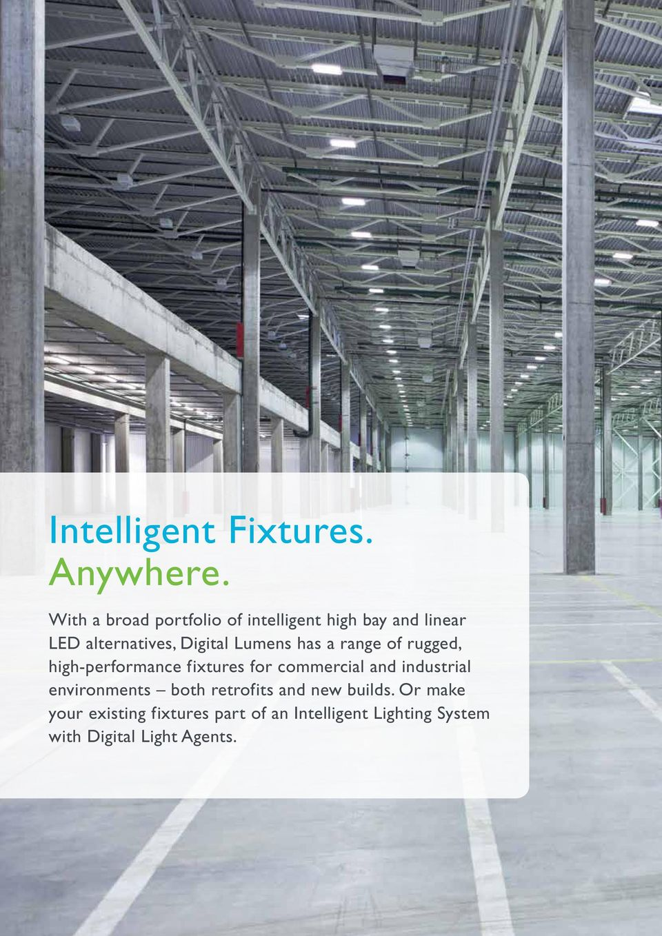 Lumens has a range of rugged, high-performance fixtures for commercial and industrial