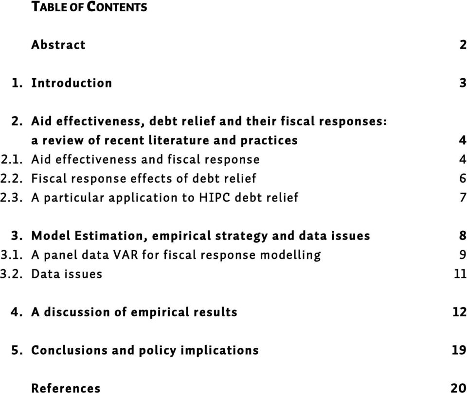Aid effectiveness and fiscal response 4 2.2. Fiscal response effects of debt relief 6 2.3.