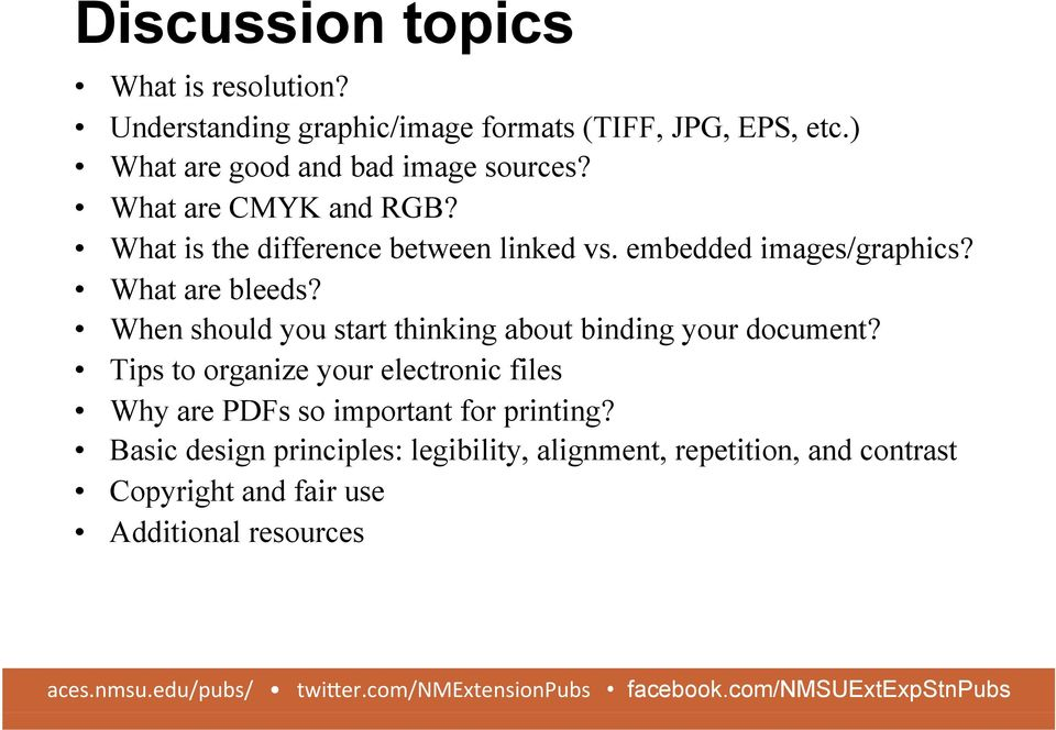 embedded images/graphics? What are bleeds? When should you start thinking about binding your document?