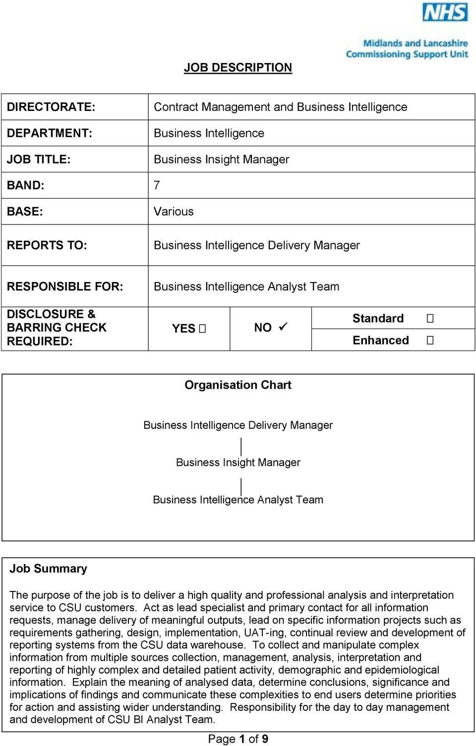 Manager Business Insight Manager Business Intelligence Analyst Team Job Summary The purpose of the job is to deliver a high quality and professional analysis and interpretation service to CSU