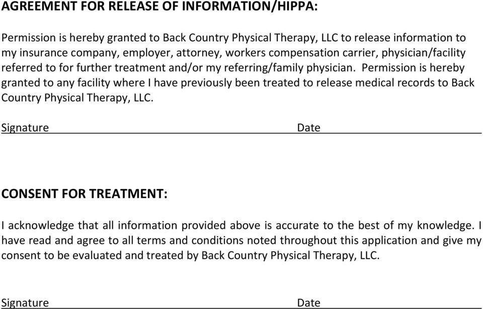 Permission is hereby granted to any facility where I have previously been treated to release medical records to Back Country Physical Therapy, LLC.