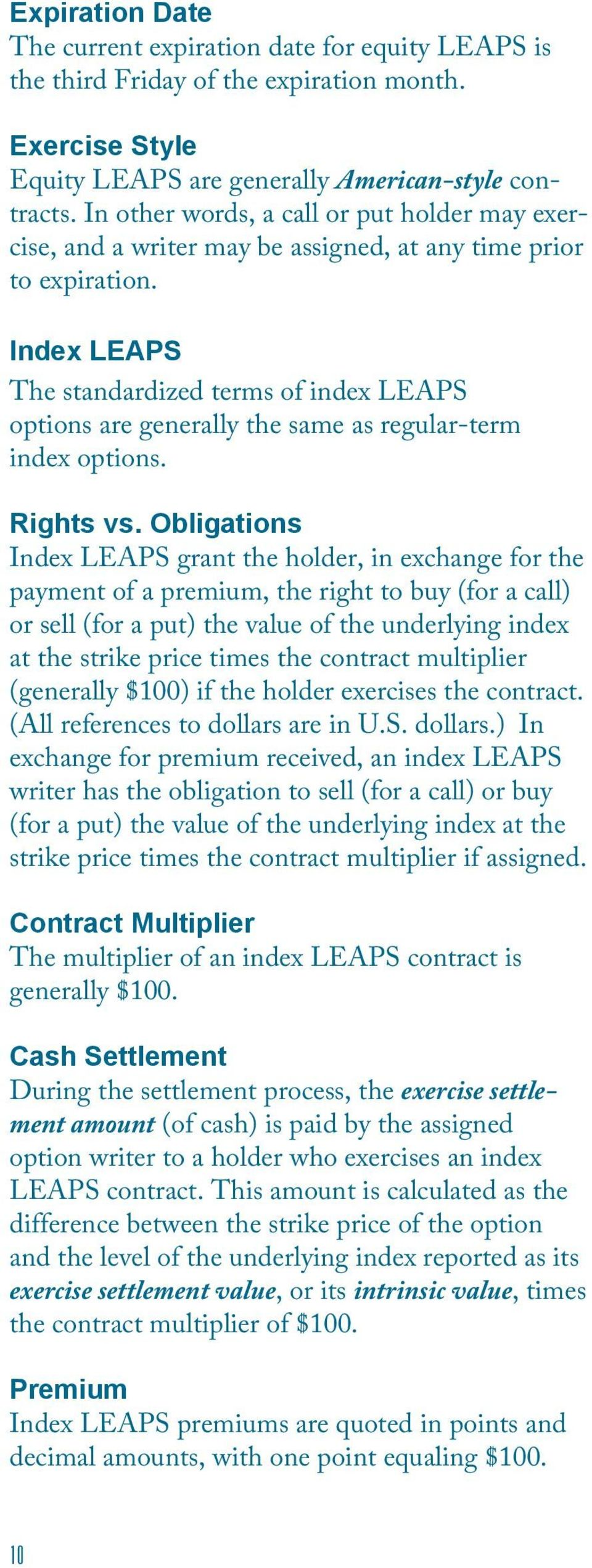 Index LEAPS The standardized terms of index LEAPS options are generally the same as regular-term index options. Rights vs.