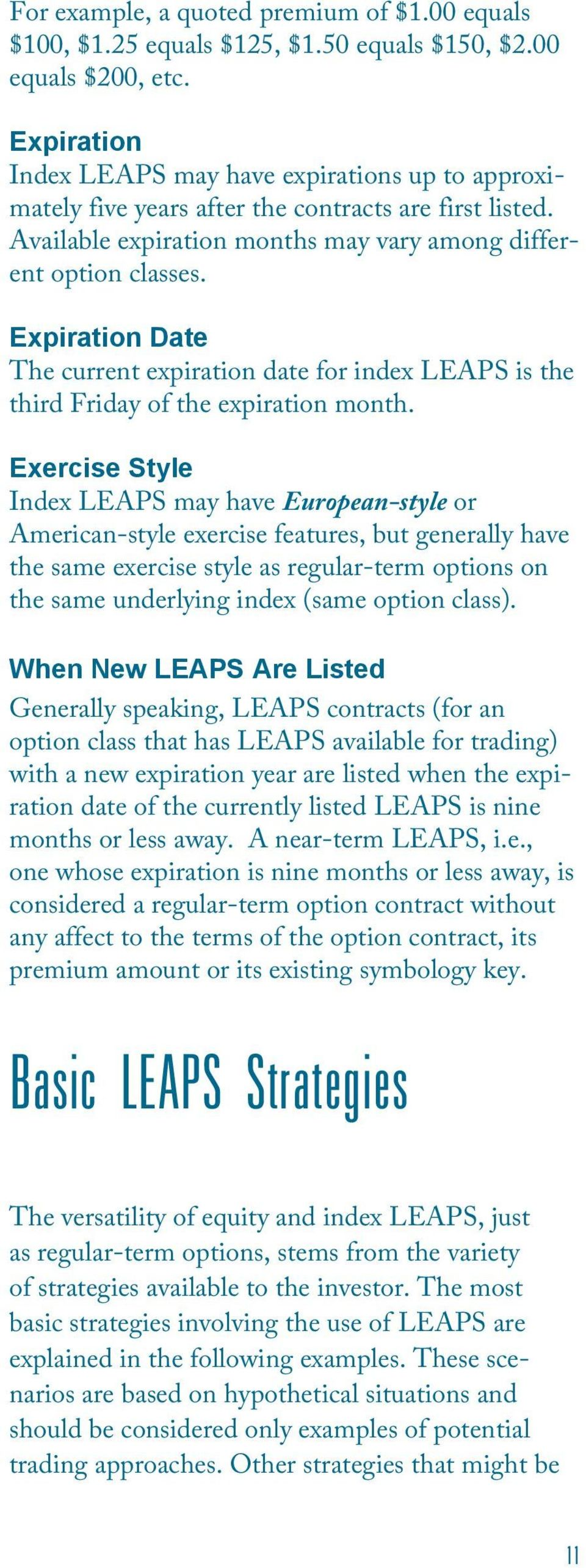 Expiration Date The current expiration date for index LEAPS is the third Friday of the expiration month.