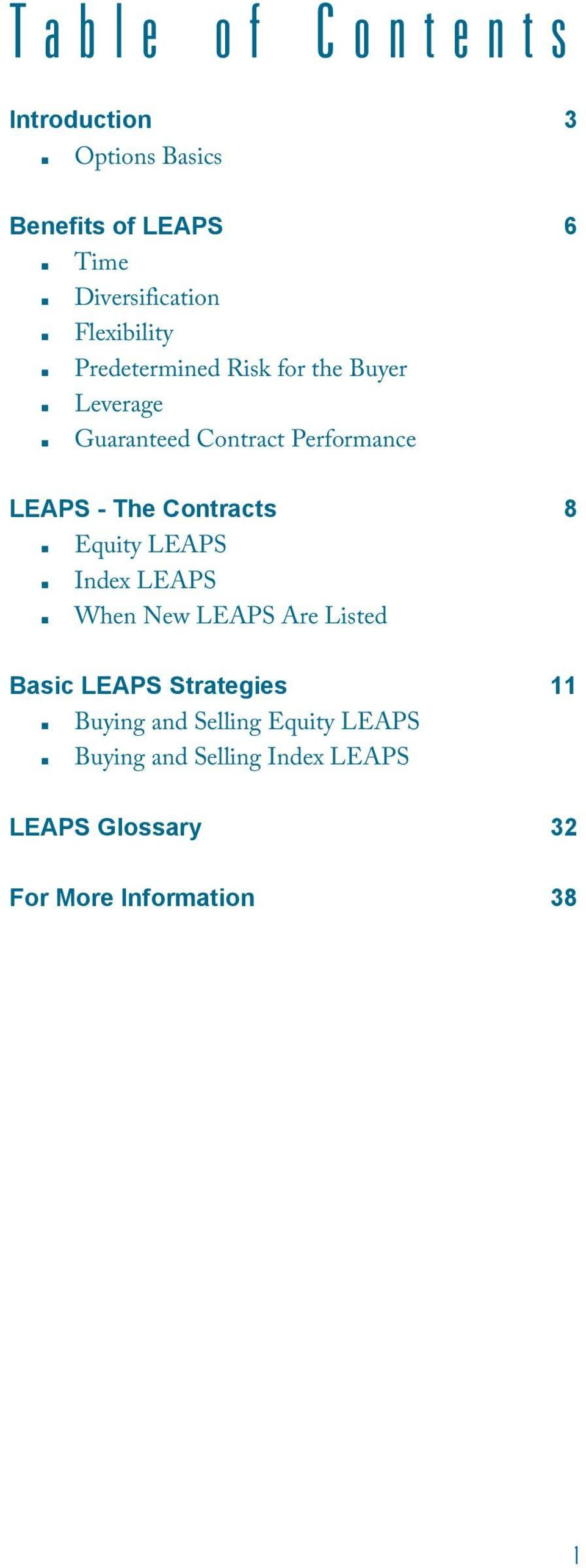 The Contracts 8 Equity LEAPS Index LEAPS When New LEAPS Are Listed Basic LEAPS Strategies 11
