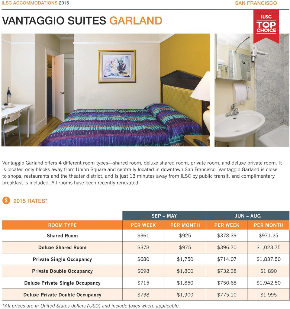 Vantaggio Garland is close to shops, restaurants and the theater district, and is just 13 minutes away from ILSC by public transit, and complimentary breakfast is included.