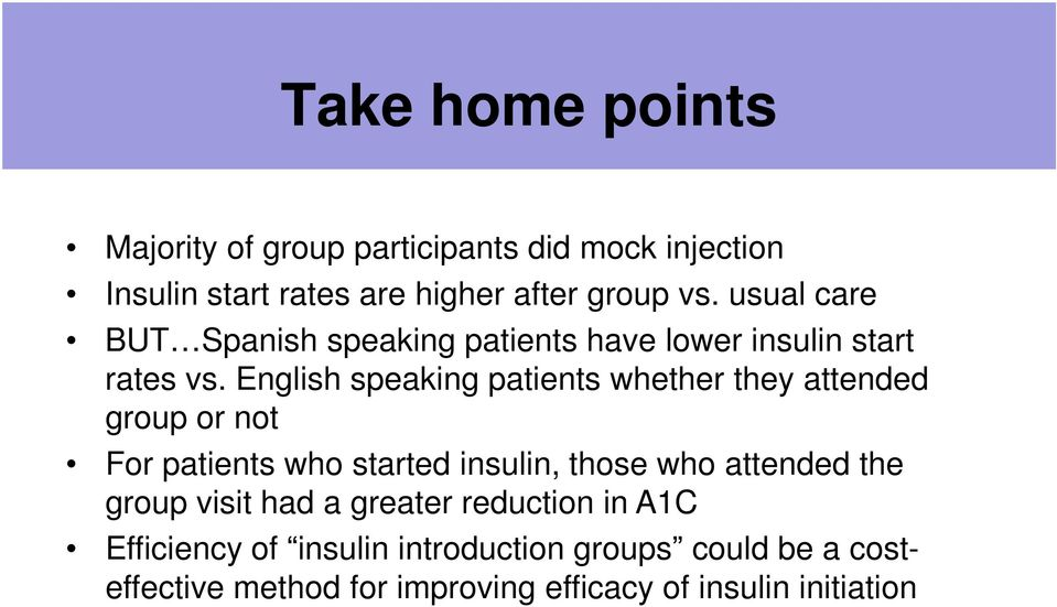 English speaking patients whether they attended group or not For patients who started insulin, those who attended the