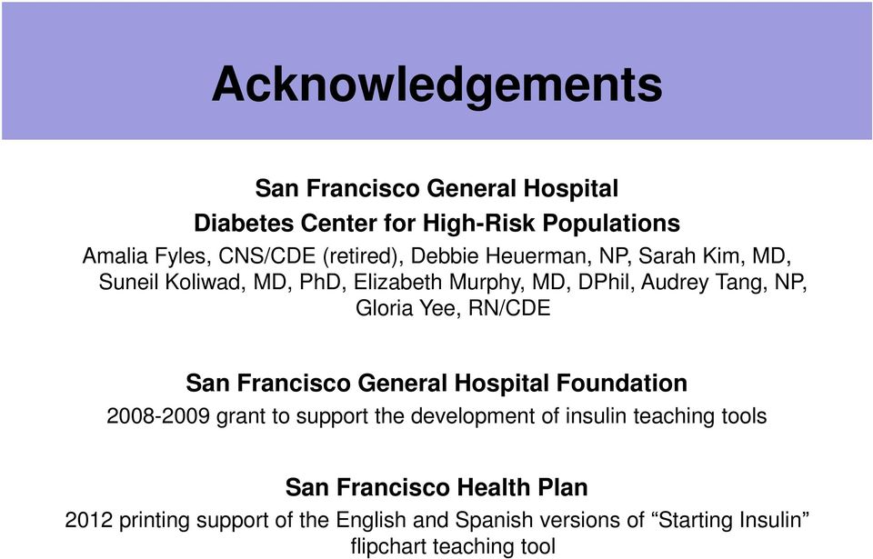 Gloria Yee, RN/CDE San Francisco General Hospital Foundation 2008-2009 grant to support the development of insulin