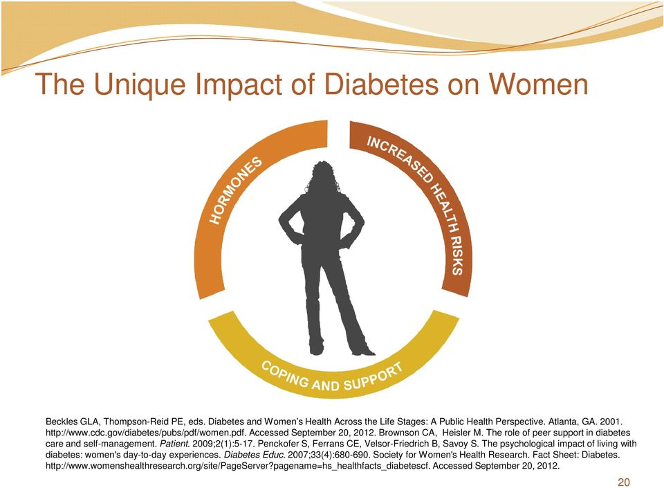2009;2(1):5-17. Penckofer S, Ferrans CE, Velsor-Friedrich B, Savoy S. The psychological impact of living with diabetes: women's day-to-day experiences. Diabetes Educ.