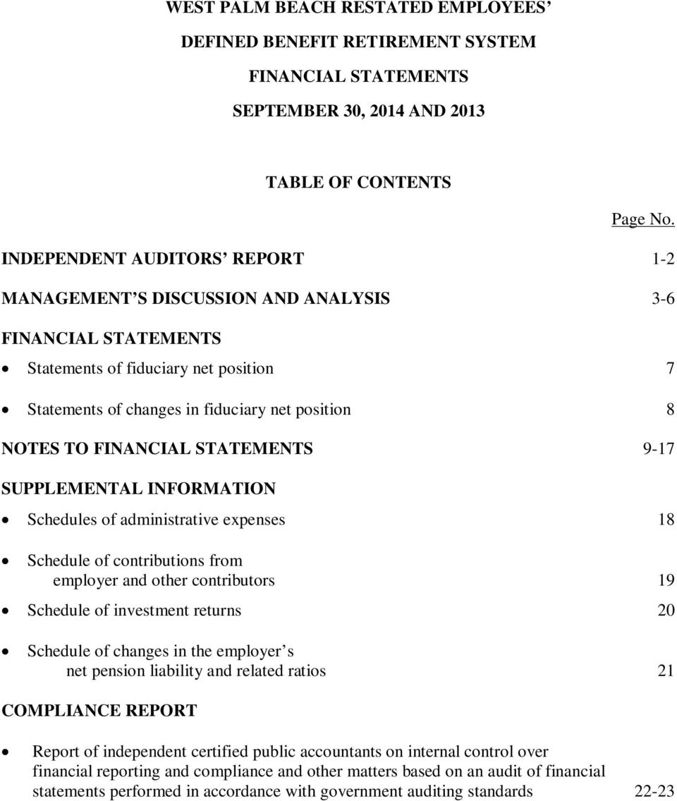 FINANCIAL STATEMENTS 9-17 SUPPLEMENTAL INFORMATION Schedules of administrative expenses 18 Schedule of contributions from employer and other contributors 19 Schedule of investment returns 20 Schedule