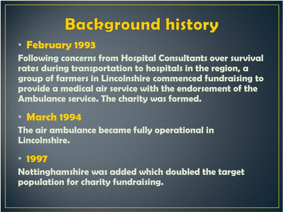 service with the endorsement of the Ambulance service. The charity was formed.