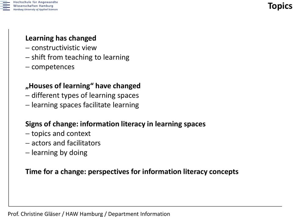 learning Signs of change: information literacy in learning spaces topics and context actors