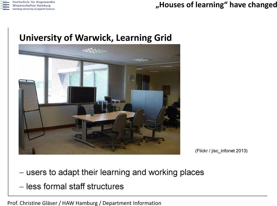 jisc_infonet 2013) users to adapt their