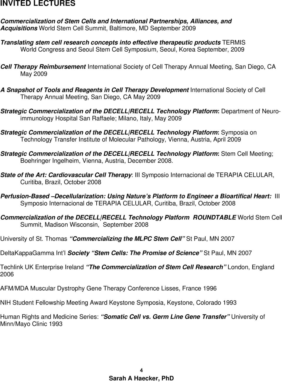 Meeting, San Diego, CA May 2009 A Snapshot of Tools and Reagents in Cell Therapy Development International Society of Cell Therapy Annual Meeting, San Diego, CA May 2009 Strategic Commercialization