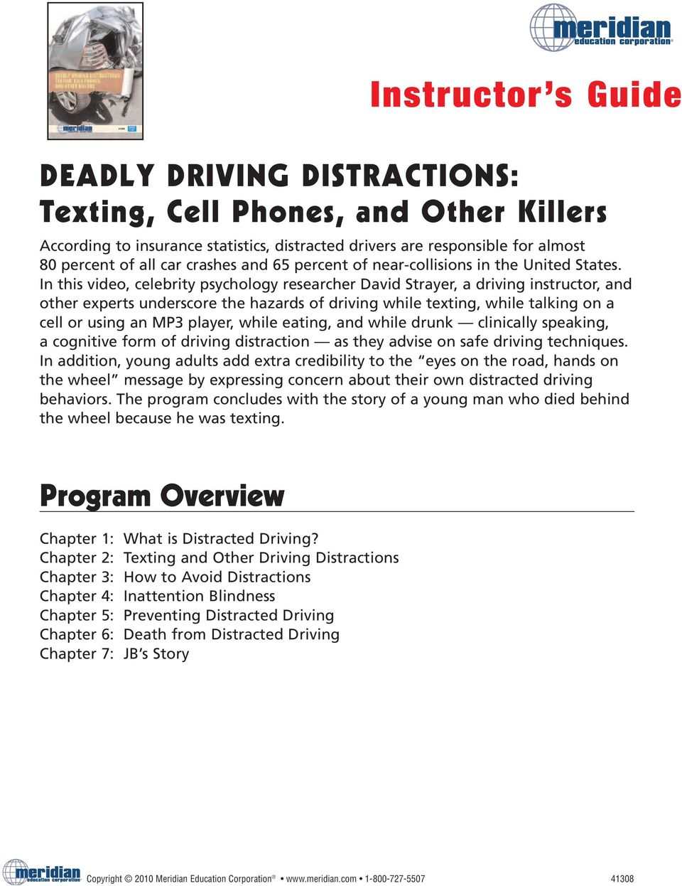 In this video, celebrity psychology researcher David Strayer, a driving instructor, and other experts underscore the hazards of driving while texting, while talking on a cell or using an MP3 player,