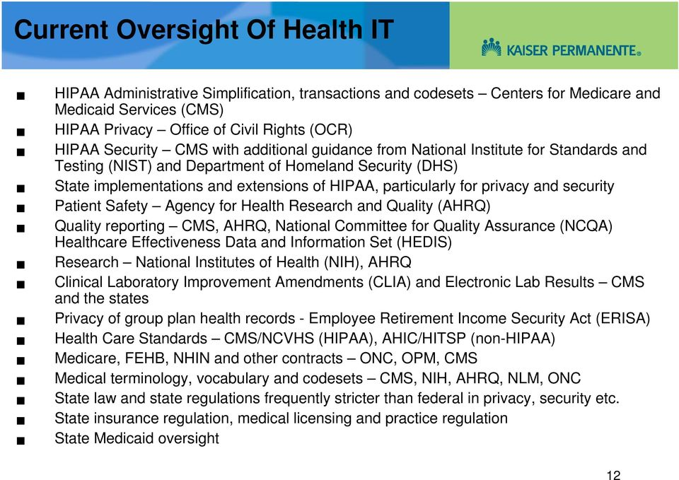 for privacy and security Patient Safety Agency for Health Research and Quality (AHRQ) Quality reporting CMS, AHRQ, National Committee for Quality Assurance (NCQA) Healthcare Effectiveness Data and