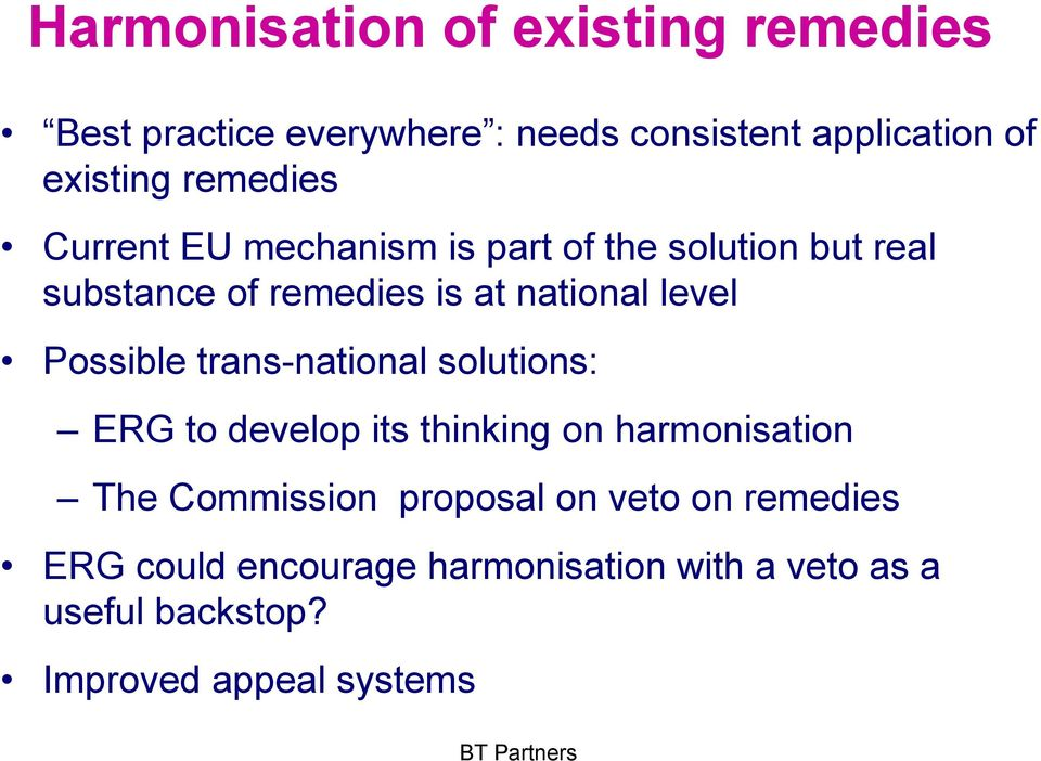 Possible trans-national solutions: ERG to develop its thinking on harmonisation The Commission proposal