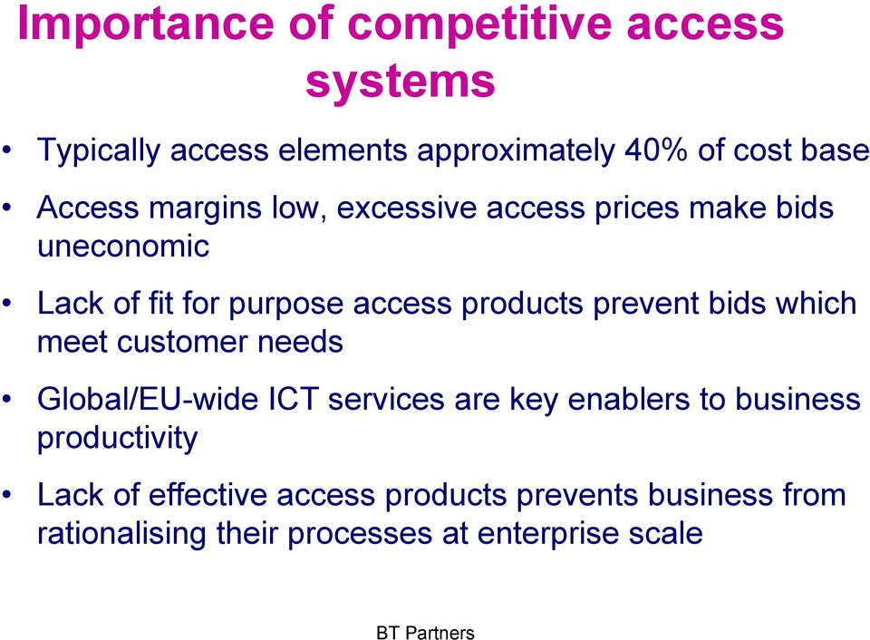 prevent bids which meet customer needs Global/EU-wide ICT services are key enablers to business