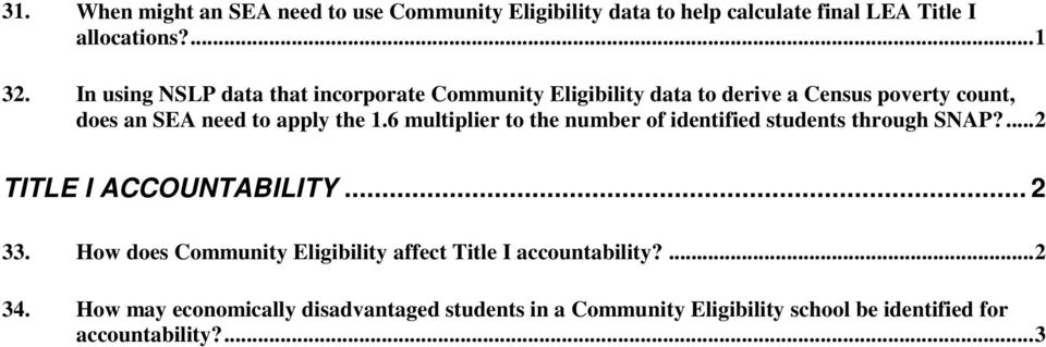 6 multiplier to the number of identified students through SNAP?... 2 TITLE I ACCOUNTABILITY... 2 33.
