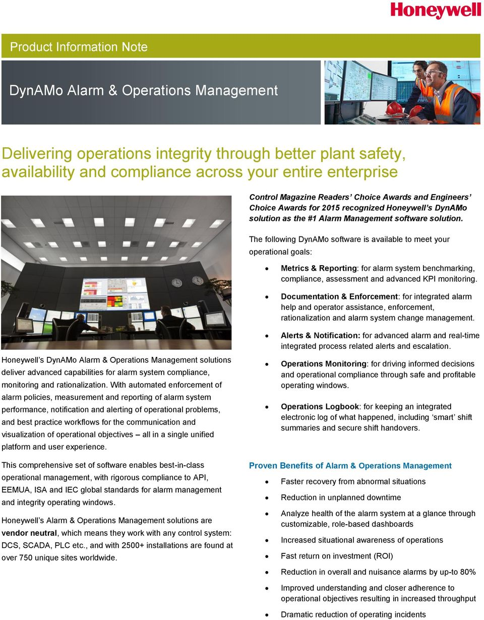 The following DynAMo software is available to meet your operational goals: Honeywell s DynAMo Alarm & Operations Management solutions deliver advanced capabilities for alarm system compliance,