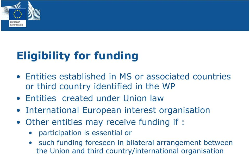 organisation Other entities may receive funding if : participation is essential or such