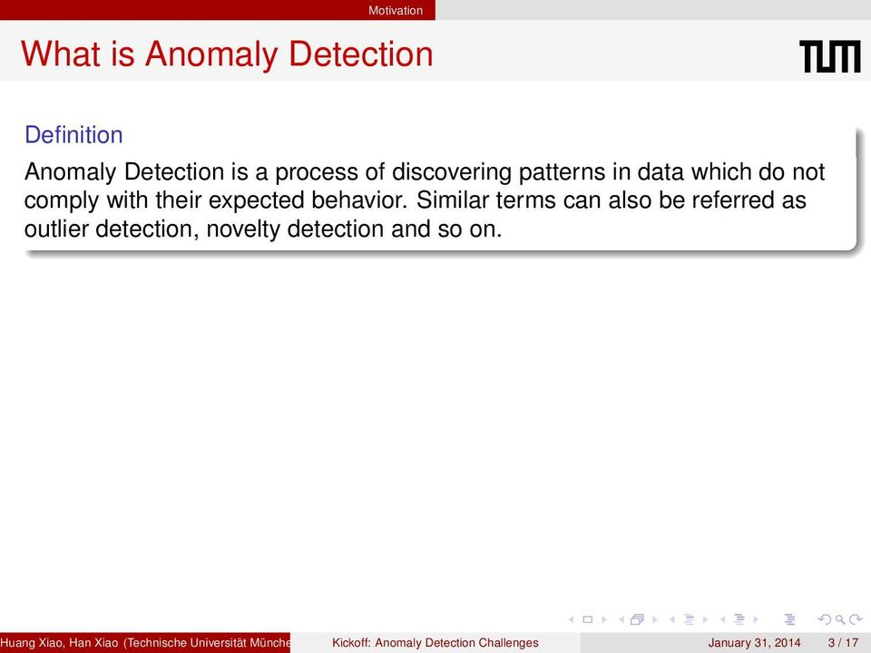 Similar terms can also be referred as outlier detection, novelty detection and so on.