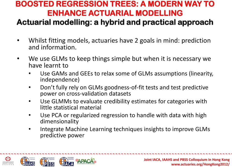 fully rely on GLMs goodness-of-fit tests and test predictive power on cross-validation datasets Use GLMMs to evaluate credibility estimates for categories with