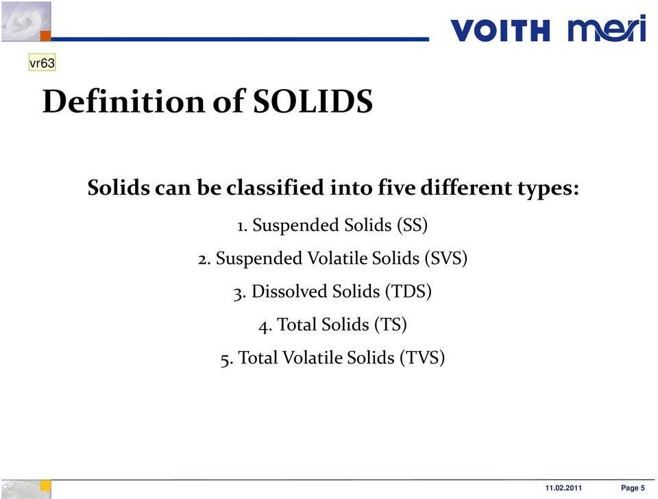 Suspended Volatile Solids (SVS) 3.