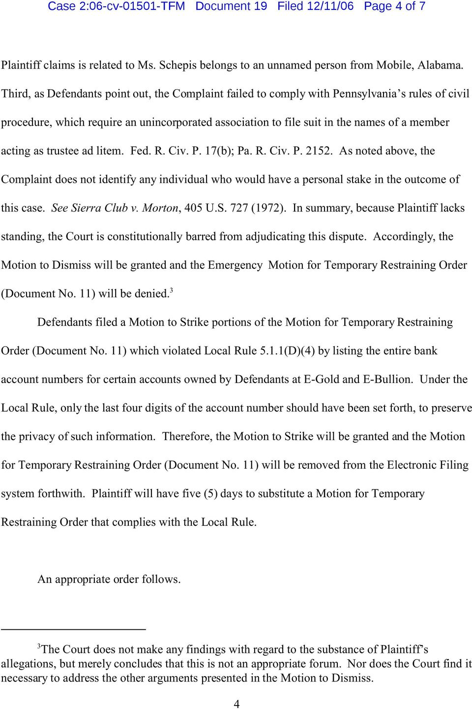 as trustee ad litem. Fed. R. Civ. P. 17(b; Pa. R. Civ. P. 2152. As noted above, the Complaint does not identify any individual who would have a personal stake in the outcome of this case.