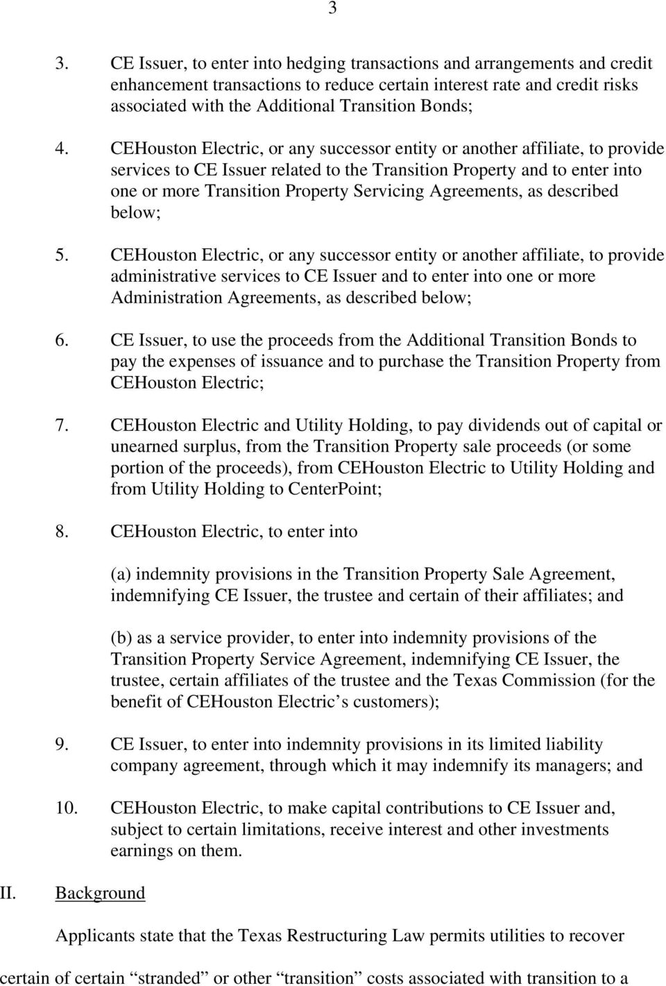 CEHouston Electric, or any successor entity or another affiliate, to provide services to CE Issuer related to the Transition Property and to enter into one or more Transition Property Servicing