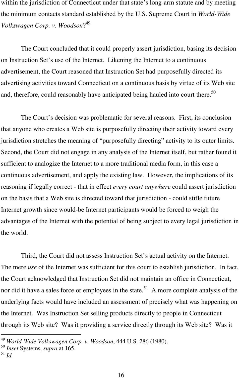 Likening the Internet to a continuous advertisement, the Court reasoned that Instruction Set had purposefully directed its advertising activities toward Connecticut on a continuous basis by virtue of