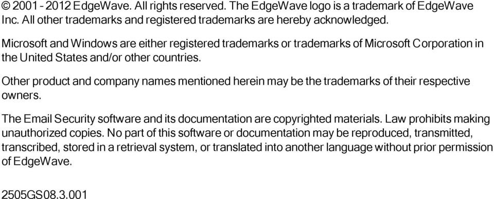 Other product and company names mentioned herein may be the trademarks of their respective owners. The Email Security software and its documentation are copyrighted materials.
