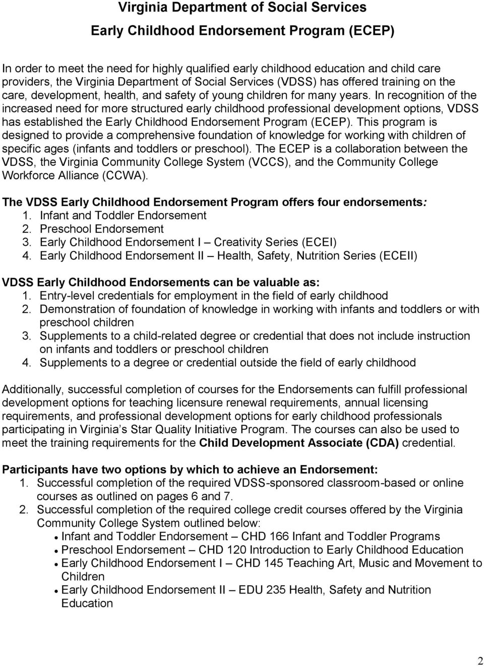 In recognition of the increased need for more structured early childhood professional development options, VDSS has established the Early Childhood Endorsement Program (ECEP).