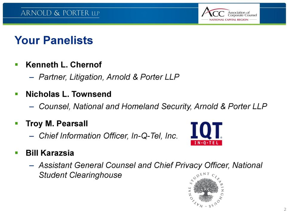 Townsend Counsel, National and Homeland Security, Arnold & Porter LLP Troy M.