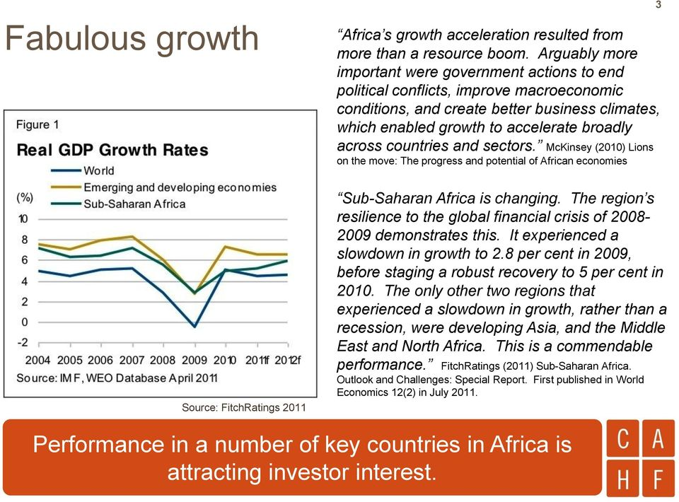 countries and sectors. McKinsey (2010) Lions on the move: The progress and potential of African economies 3 Source: FitchRatings 2011 Sub-Saharan Africa is changing.