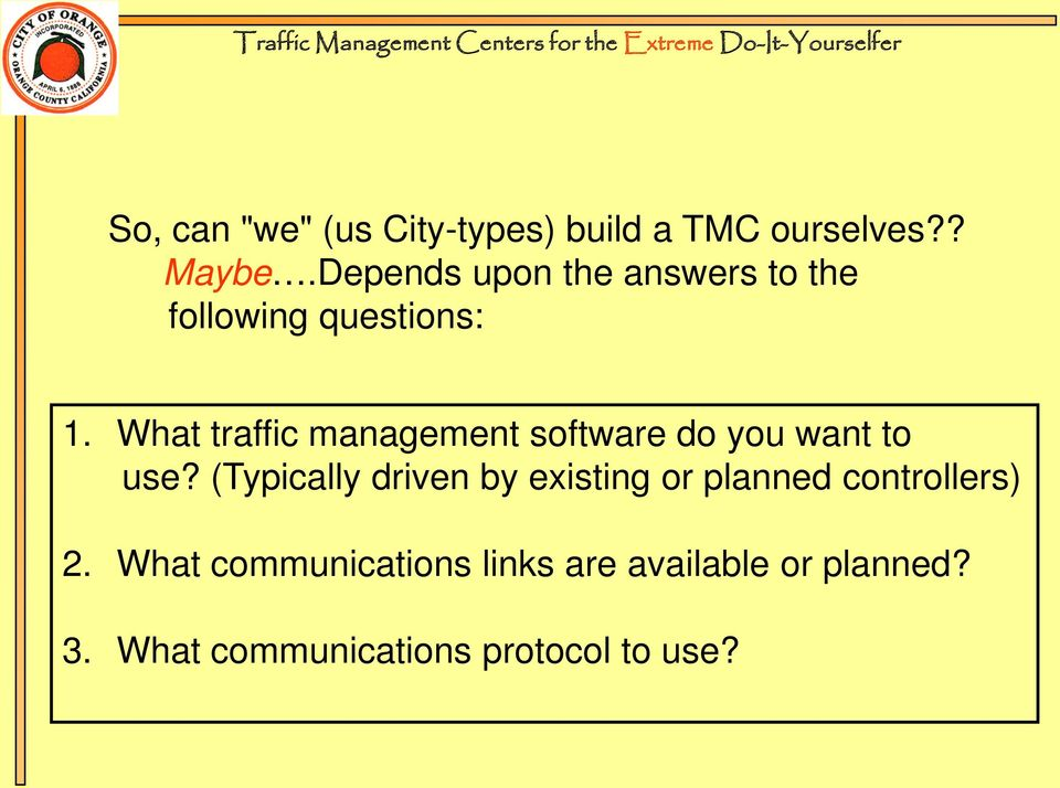 What traffic management software do you want to use?