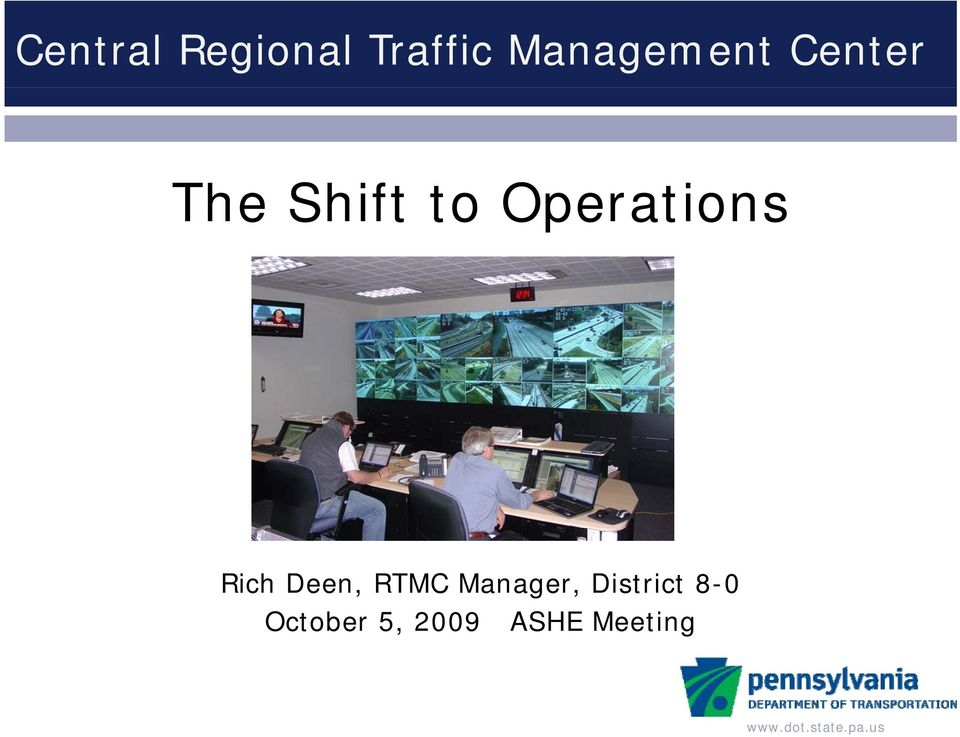 Operations Rich Deen, RTMC